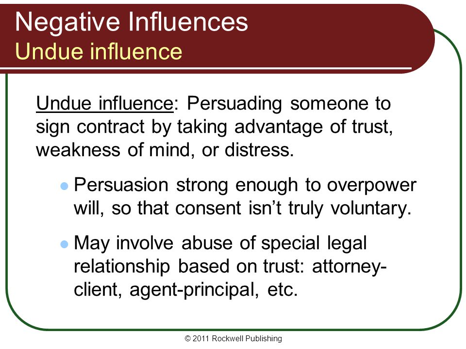 Negative Influences Undue influence