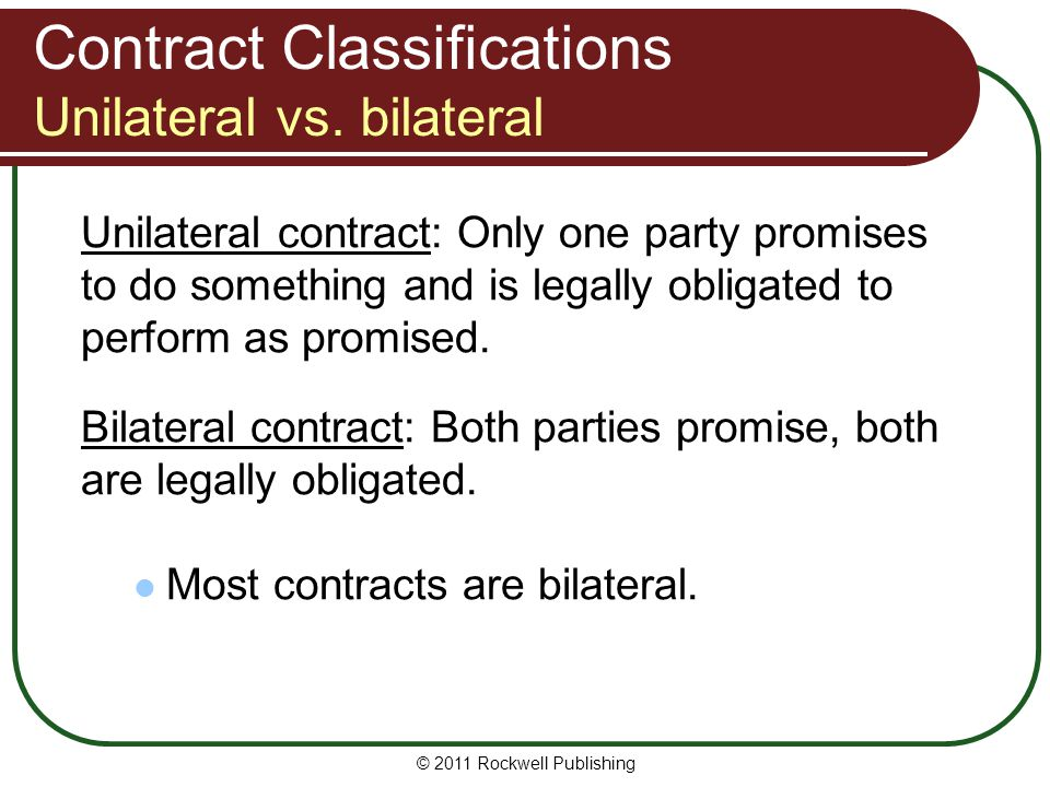 Contract Classifications Unilateral vs. bilateral