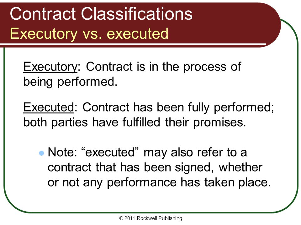 Contract Classifications Executory vs. executed