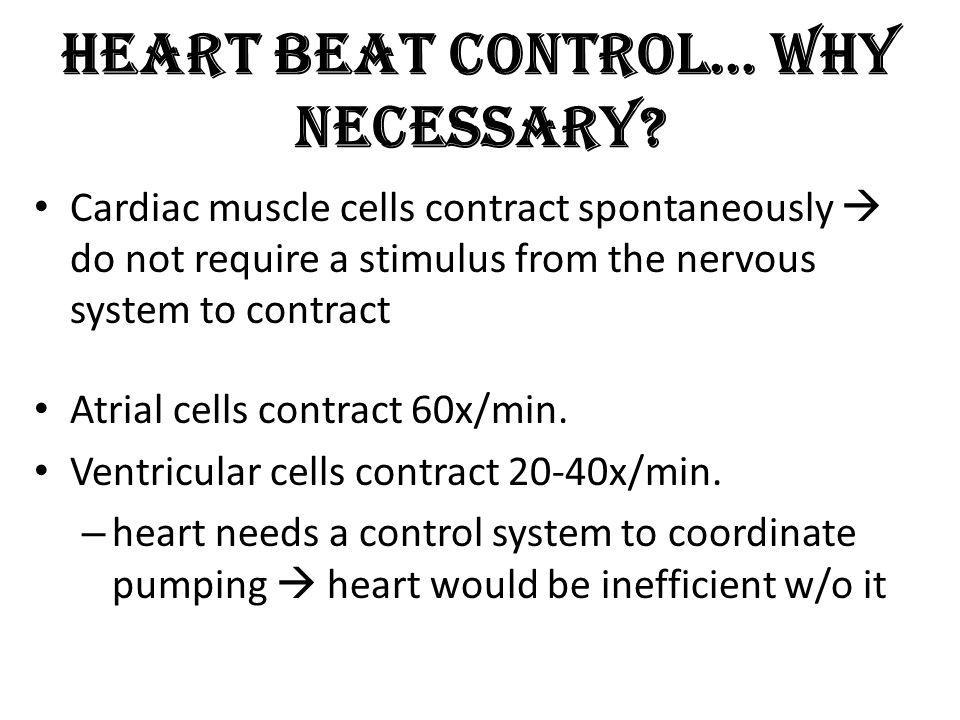 Heart Beat Control… Why Necessary