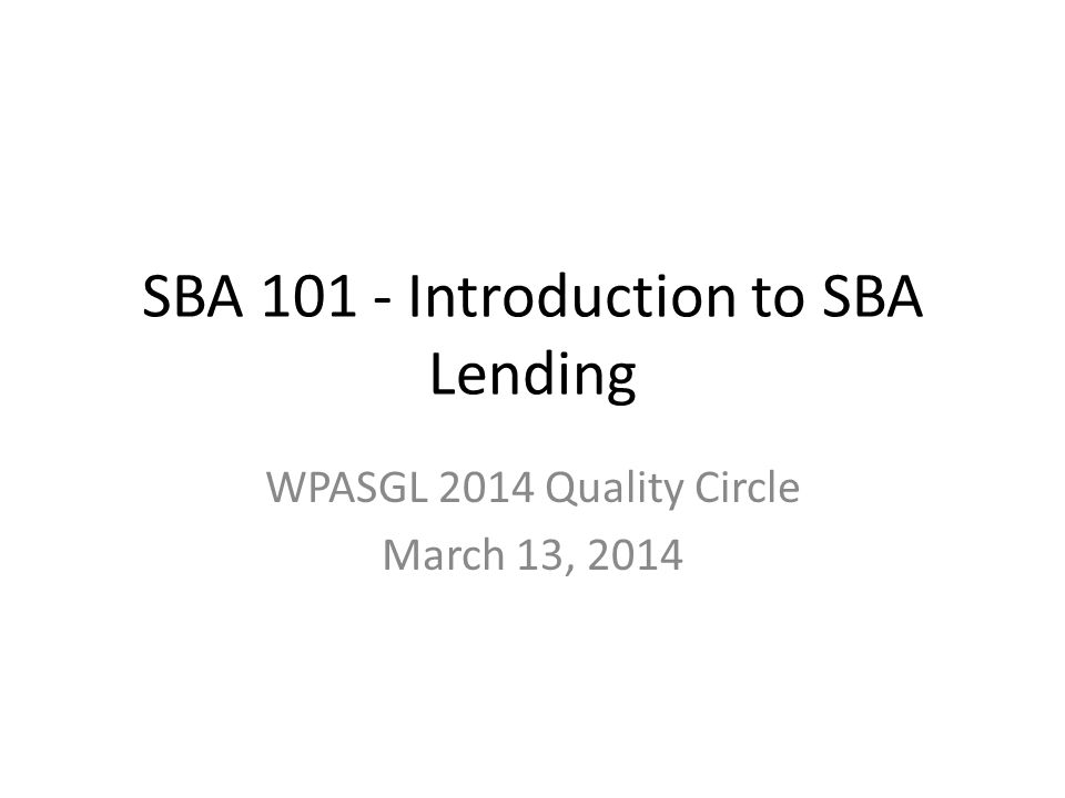 SBA 101 - Introduction to SBA Lending