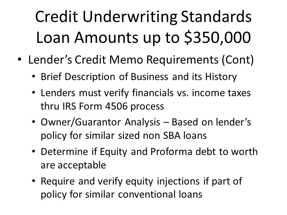 Credit Underwriting Standards Loan Amounts up to $350,000