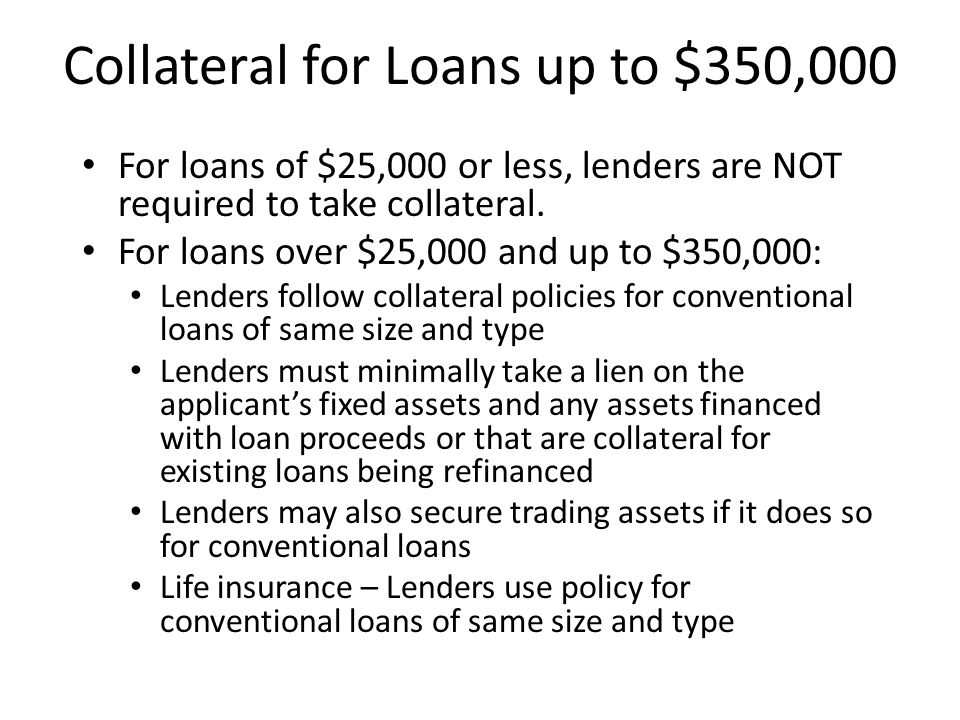 Collateral for Loans up to $350,000