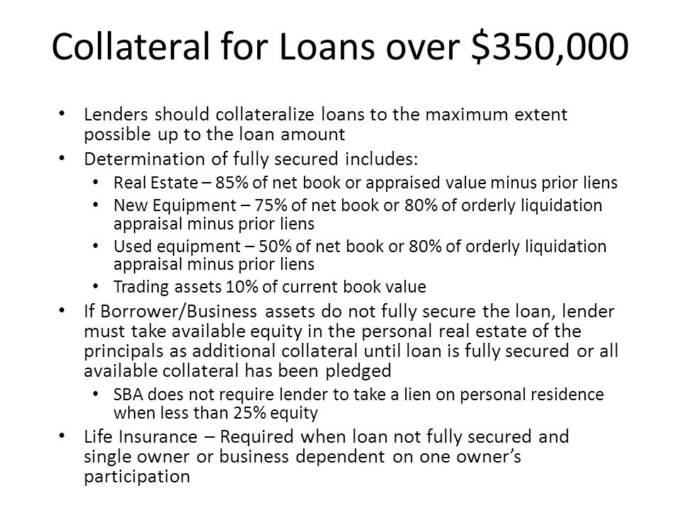Collateral for Loans over $350,000