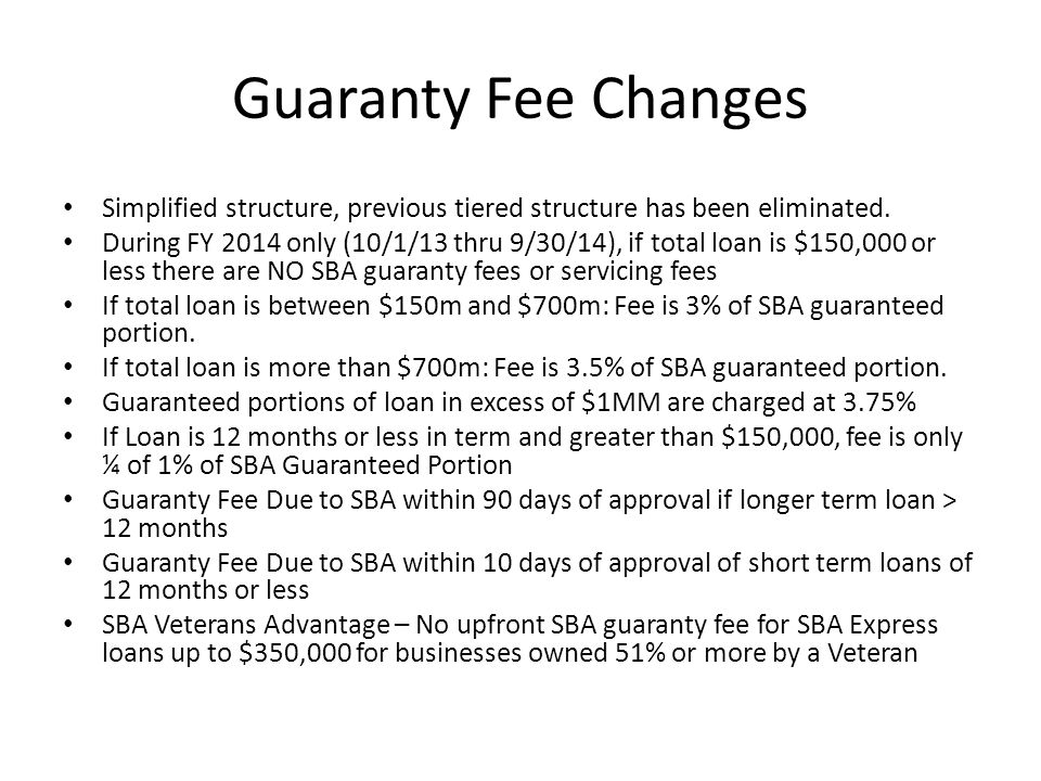 Guaranty Fee Changes Simplified structure, previous tiered structure has been eliminated.