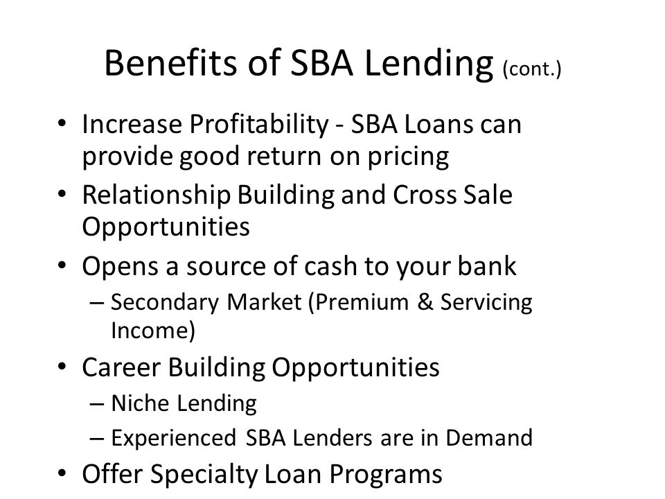 Benefits of SBA Lending (cont.)