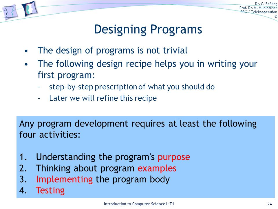 Designing Programs The design of programs is not trivial