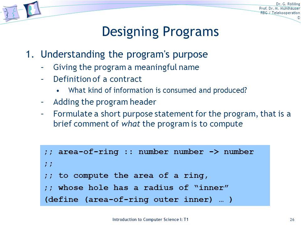 Designing Programs Understanding the program s purpose