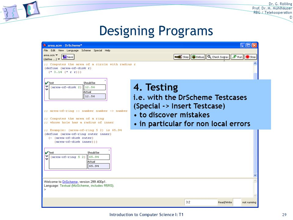 Designing Programs 4. Testing i.e. with the DrScheme Testcases