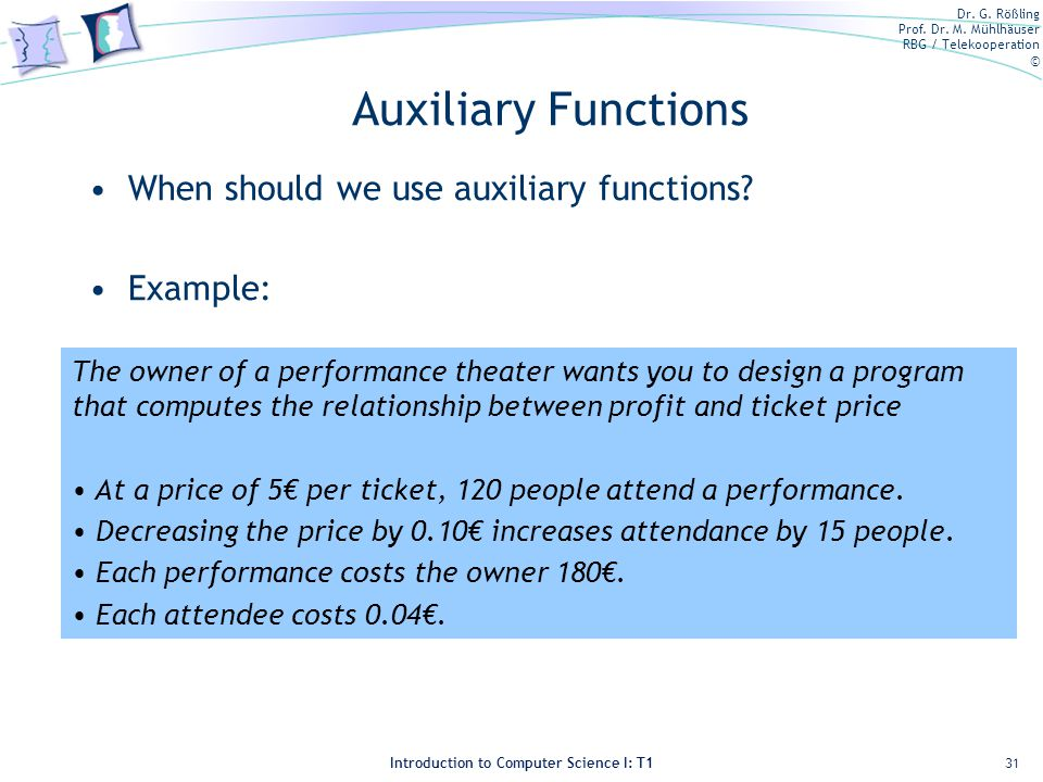 Auxiliary Functions When should we use auxiliary functions Example: