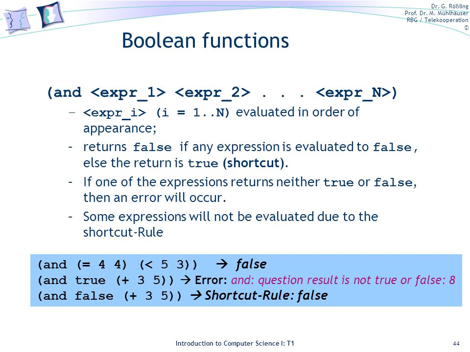 Boolean functions (and <expr_1> <expr_2> <expr_N>) <expr_i> (i = 1..N) evaluated in order of appearance;