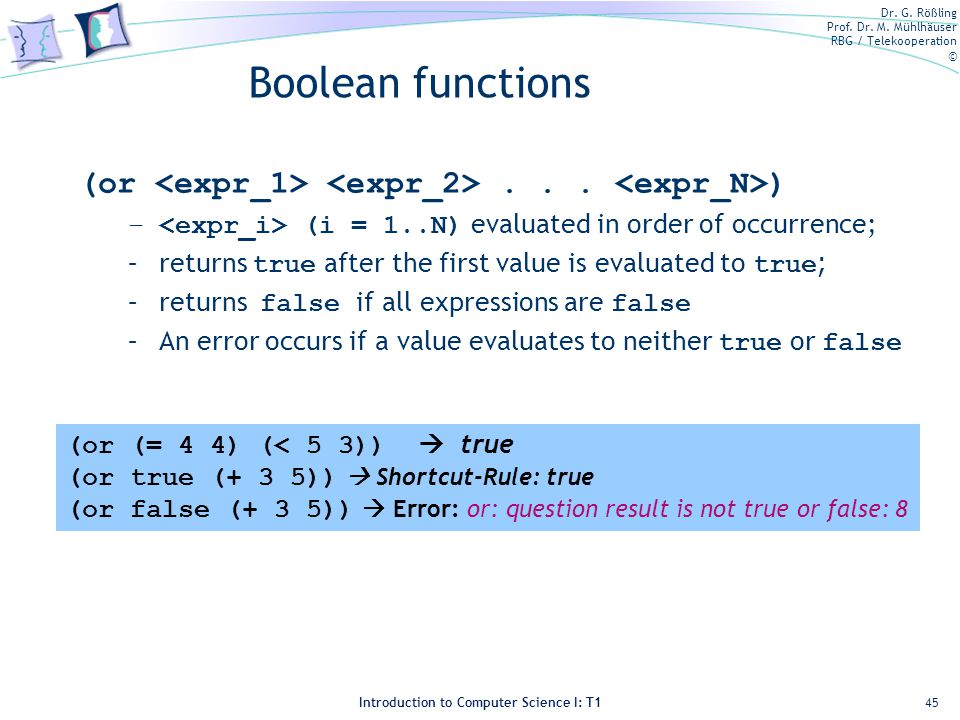 Boolean functions (or <expr_1> <expr_2> . . . <expr_N>) <expr_i> (i = 1..N) evaluated in order of occurrence;