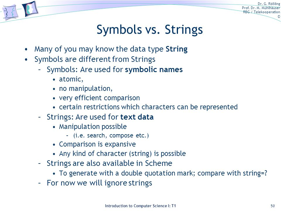Symbols vs. Strings Many of you may know the data type String
