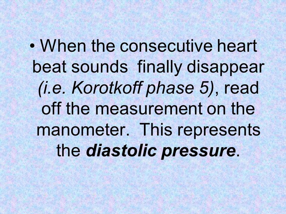 When the consecutive heart beat sounds finally disappear (i. e