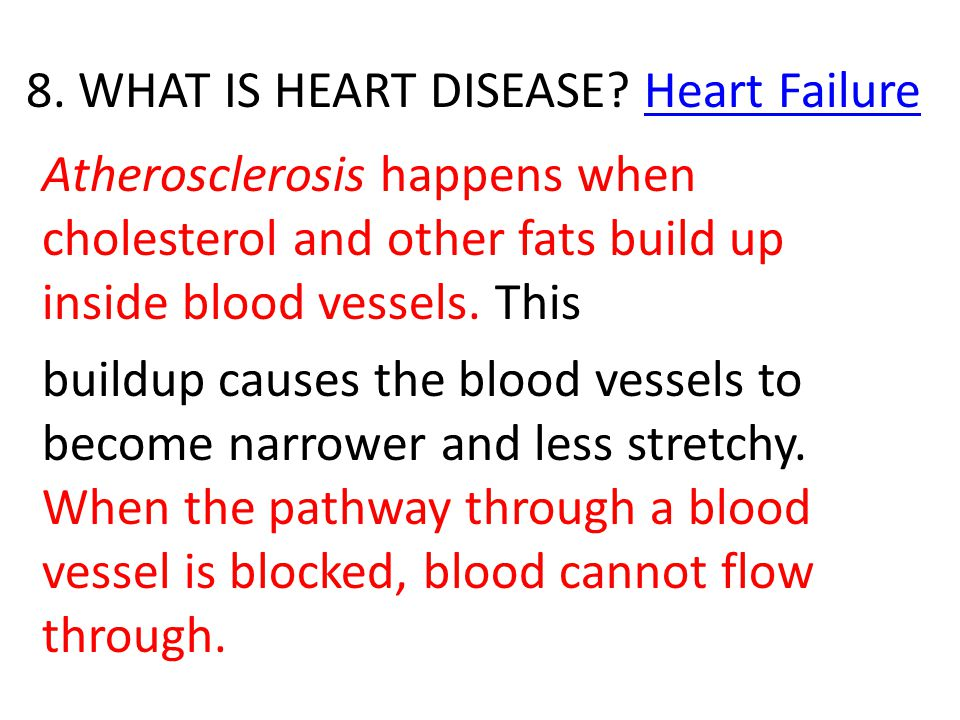 8. WHAT IS HEART DISEASE Heart Failure
