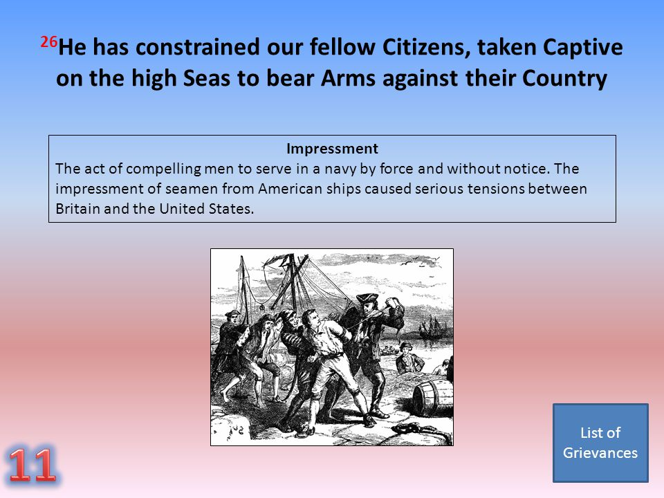 26He has constrained our fellow Citizens, taken Captive on the high Seas to bear Arms against their Country