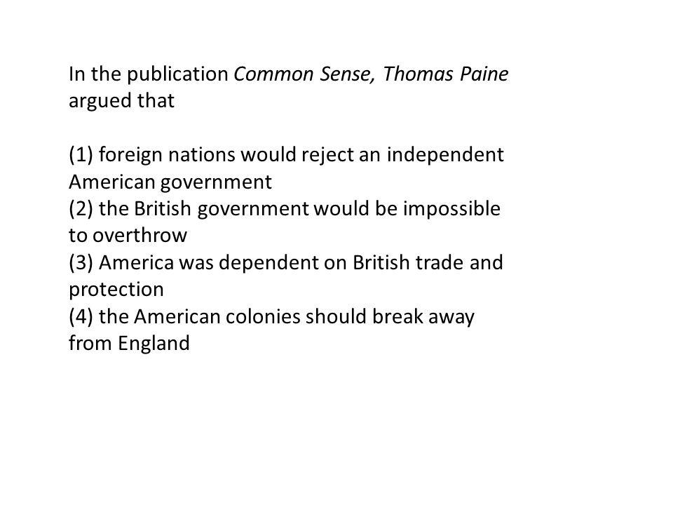 In the publication Common Sense, Thomas Paine