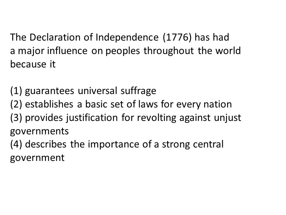 The Declaration of Independence (1776) has had