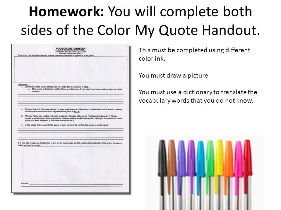 Homework: You will complete both sides of the Color My Quote Handout.