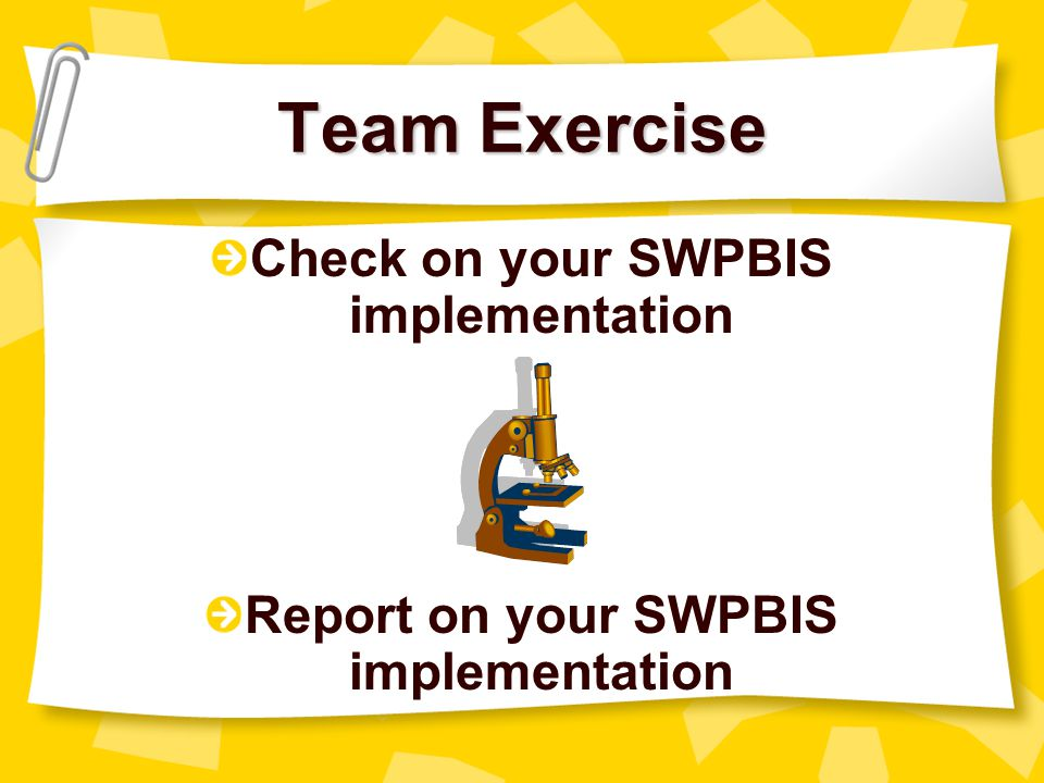 Team Exercise Check on your SWPBIS implementation