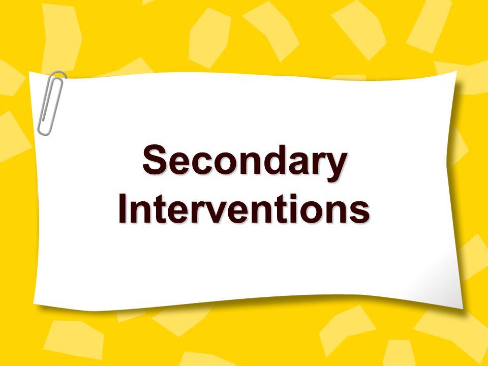 Secondary Interventions