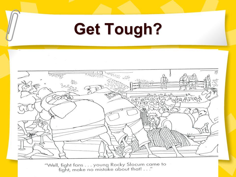 Get Tough myell@gwm.sc.edu christle@gwm.sc.edu