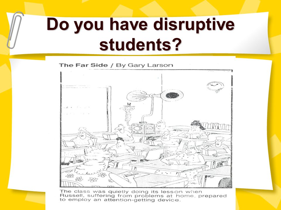 Do you have disruptive students