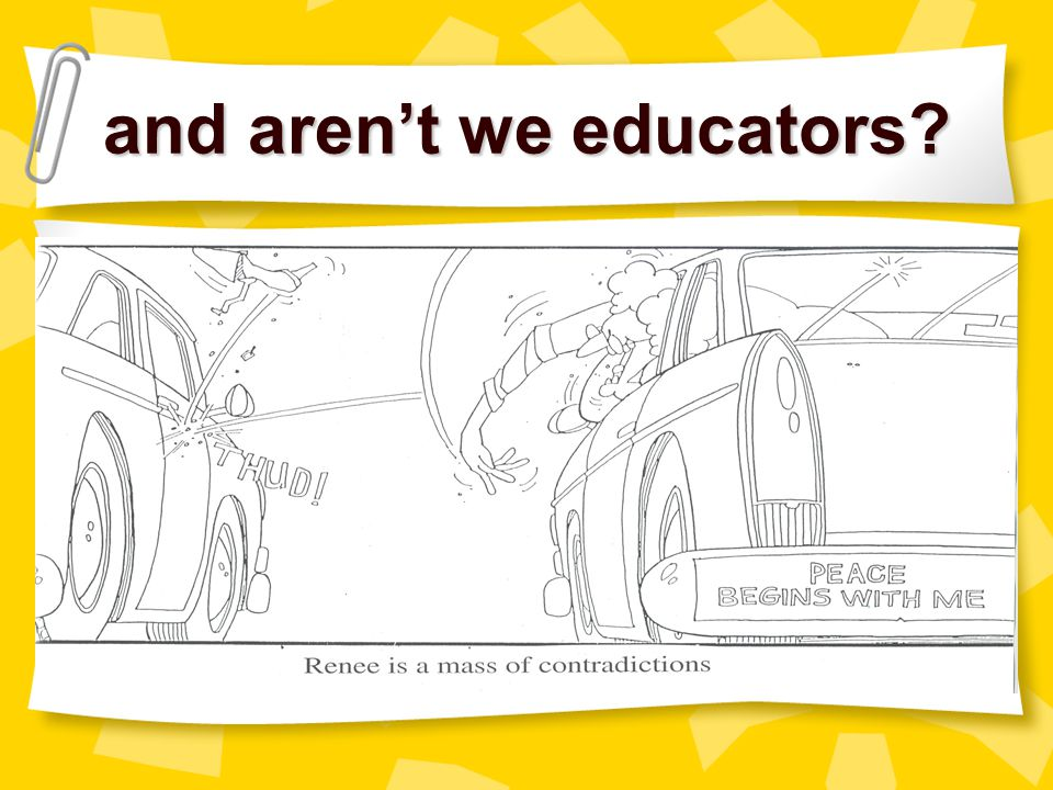 and aren't we educators