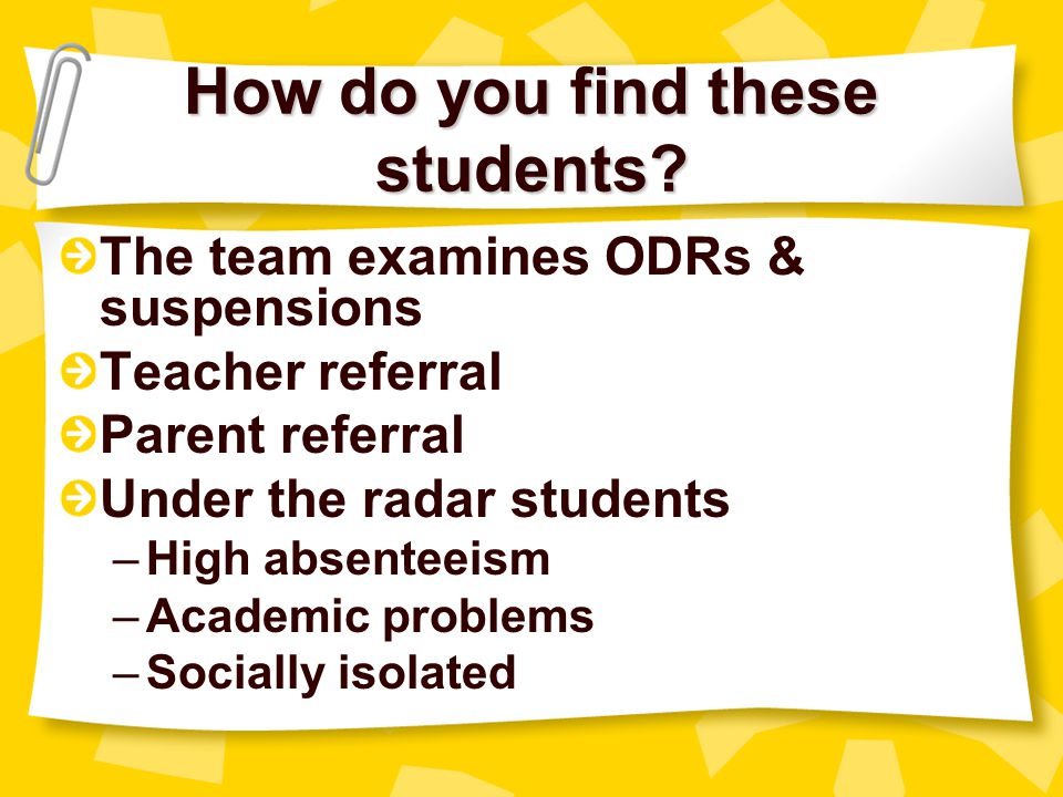 How do you find these students
