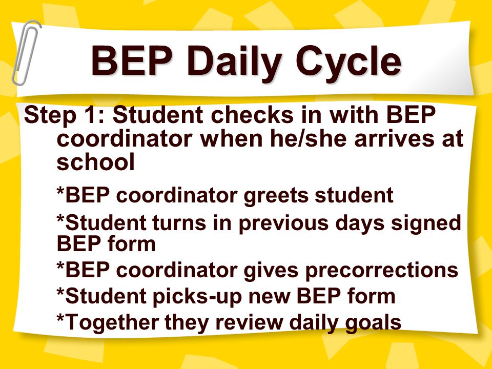 BEP Daily Cycle *BEP coordinator greets student