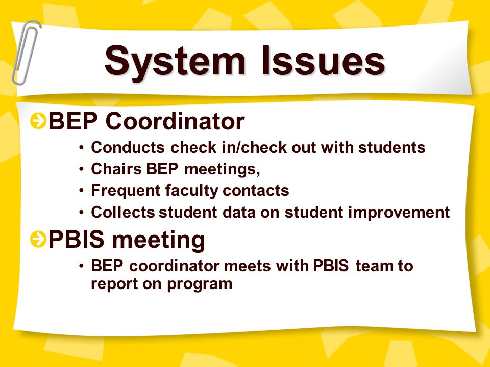 System Issues BEP Coordinator PBIS meeting