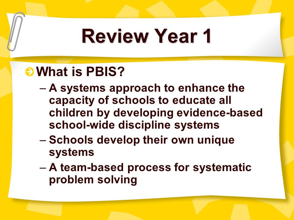 Review Year 1 What is PBIS