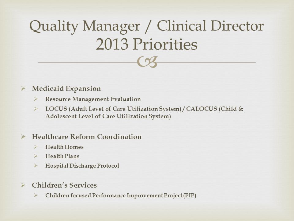 Quality Manager / Clinical Director 2013 Priorities