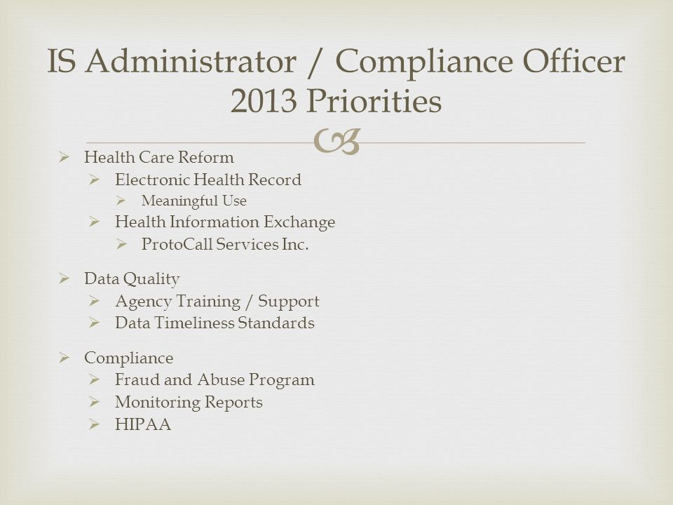 IS Administrator / Compliance Officer 2013 Priorities