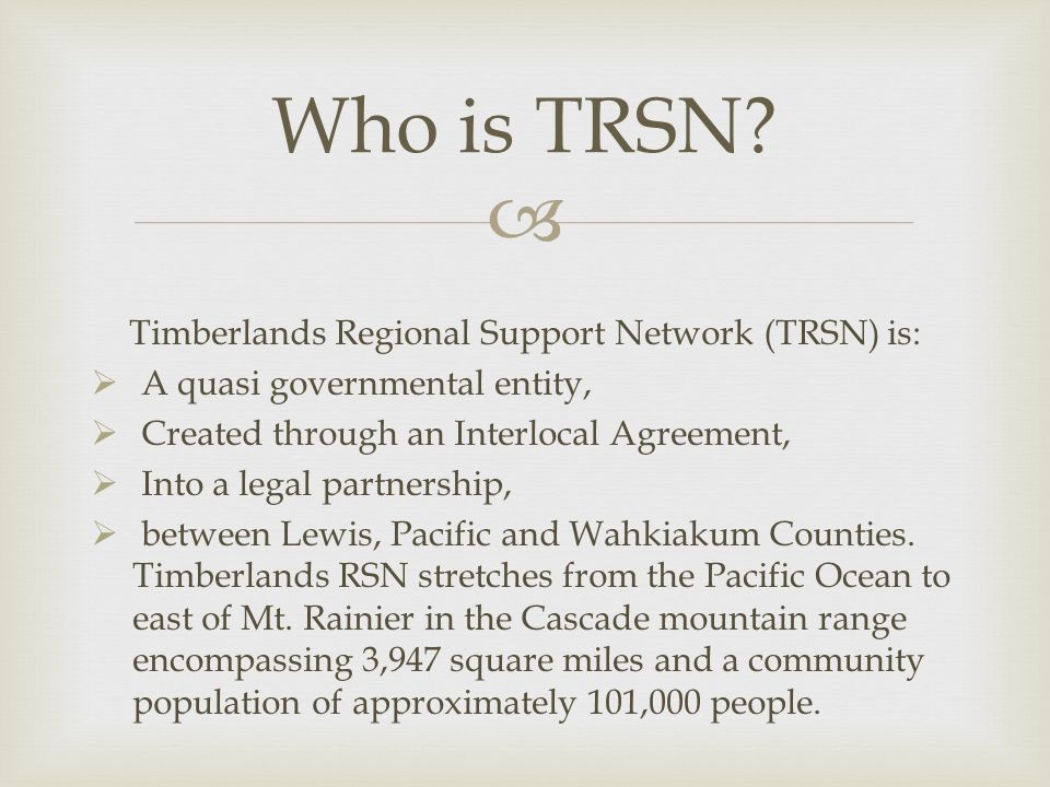 Timberlands Regional Support Network (TRSN) is: