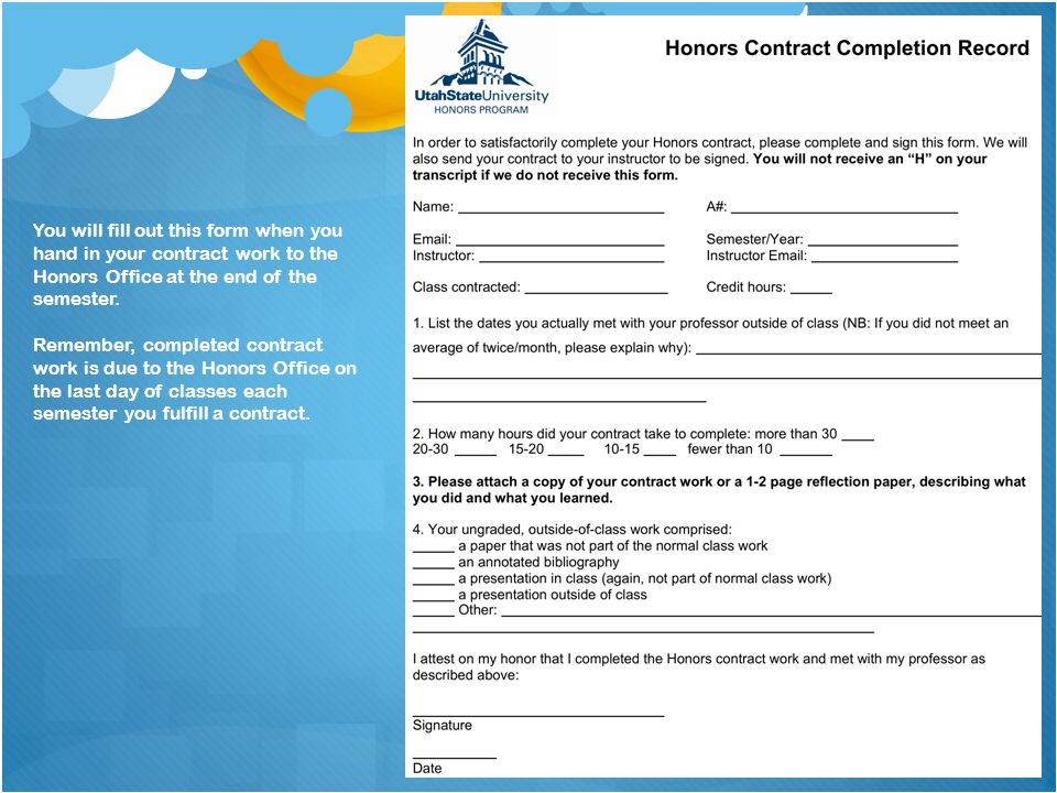 You will fill out this form when you hand in your contract work to the Honors Office at the end of the semester.