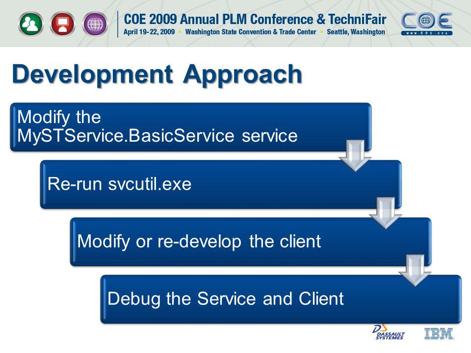 Development Approach Modify the MySTService.BasicService service