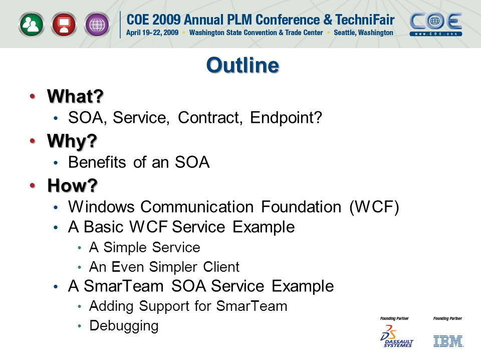 Outline What Why How SOA, Service, Contract, Endpoint