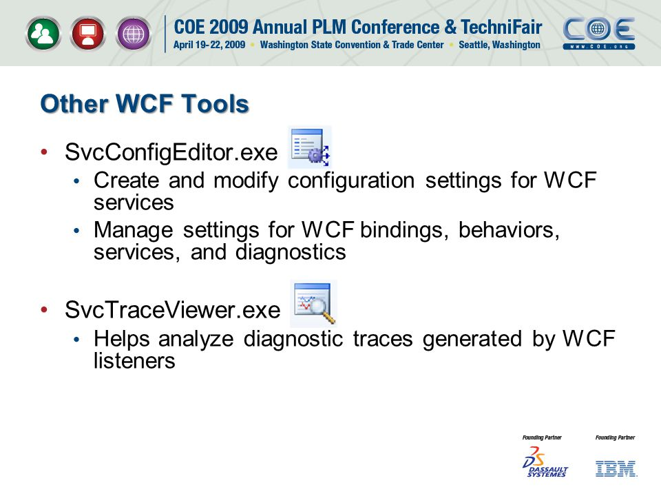 Other WCF Tools SvcConfigEditor.exe SvcTraceViewer.exe