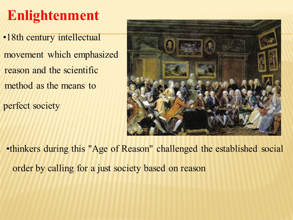 Enlightenment 18th century intellectual movement which emphasized