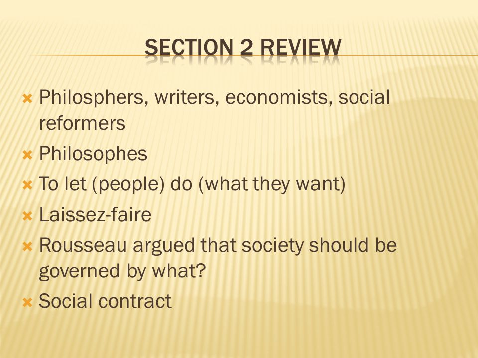 Section 2 Review Philosphers, writers, economists, social reformers