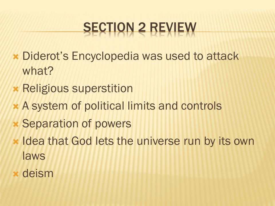 Section 2 Review Diderot's Encyclopedia was used to attack what