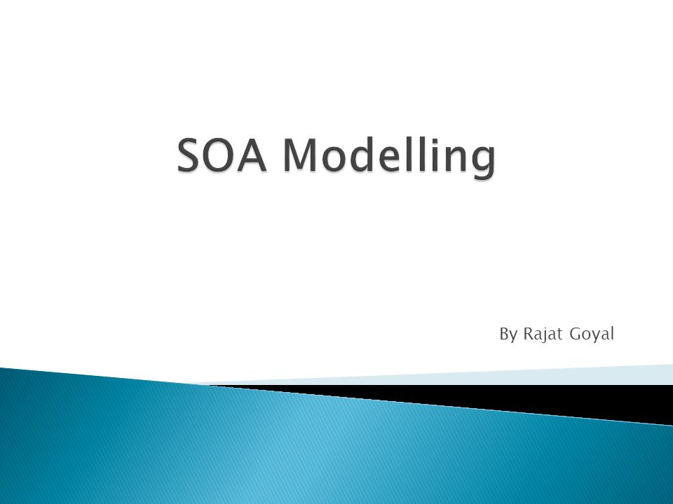 SOA Modelling By Rajat Goyal