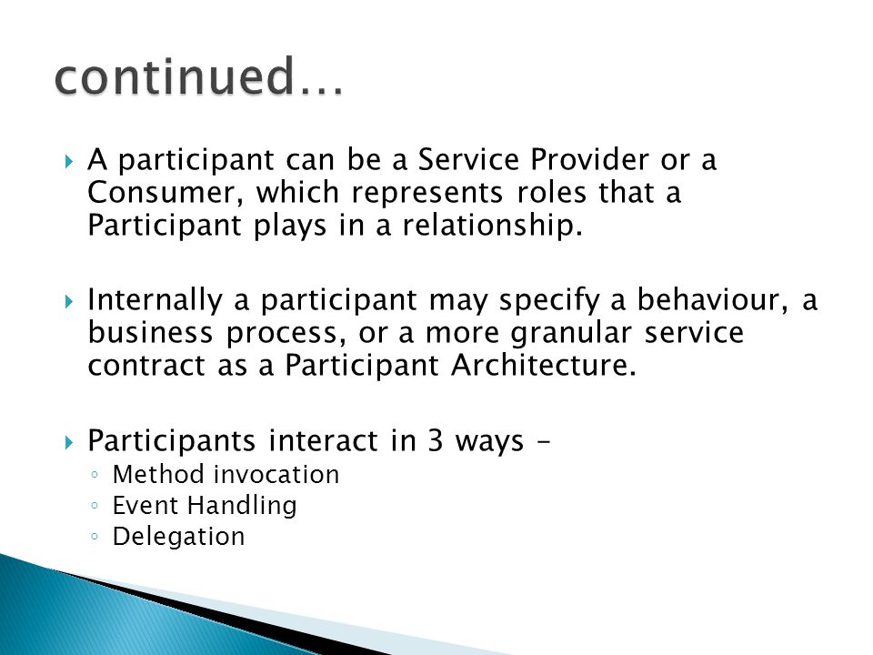 continued… A participant can be a Service Provider or a Consumer, which represents roles that a Participant plays in a relationship.