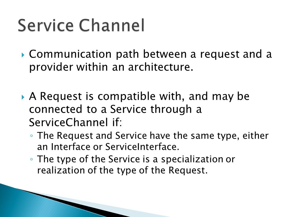 Service Channel Communication path between a request and a provider within an architecture.