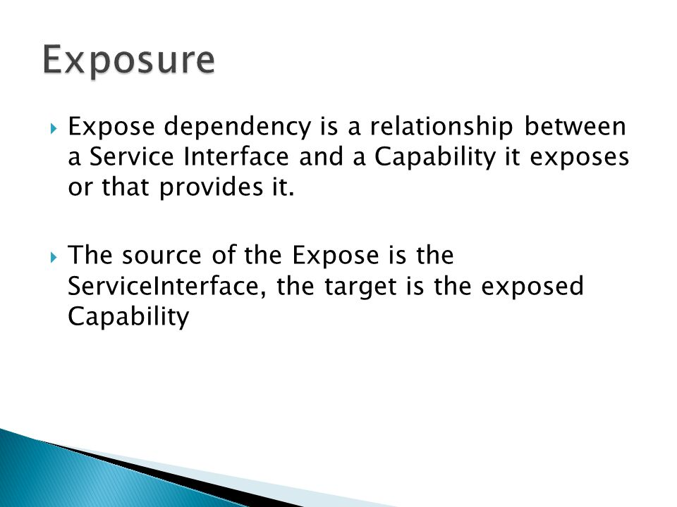 Exposure Expose dependency is a relationship between a Service Interface and a Capability it exposes or that provides it.
