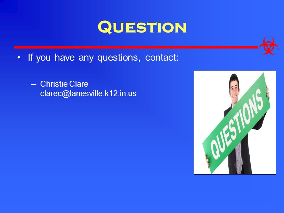 Question If you have any questions, contact: