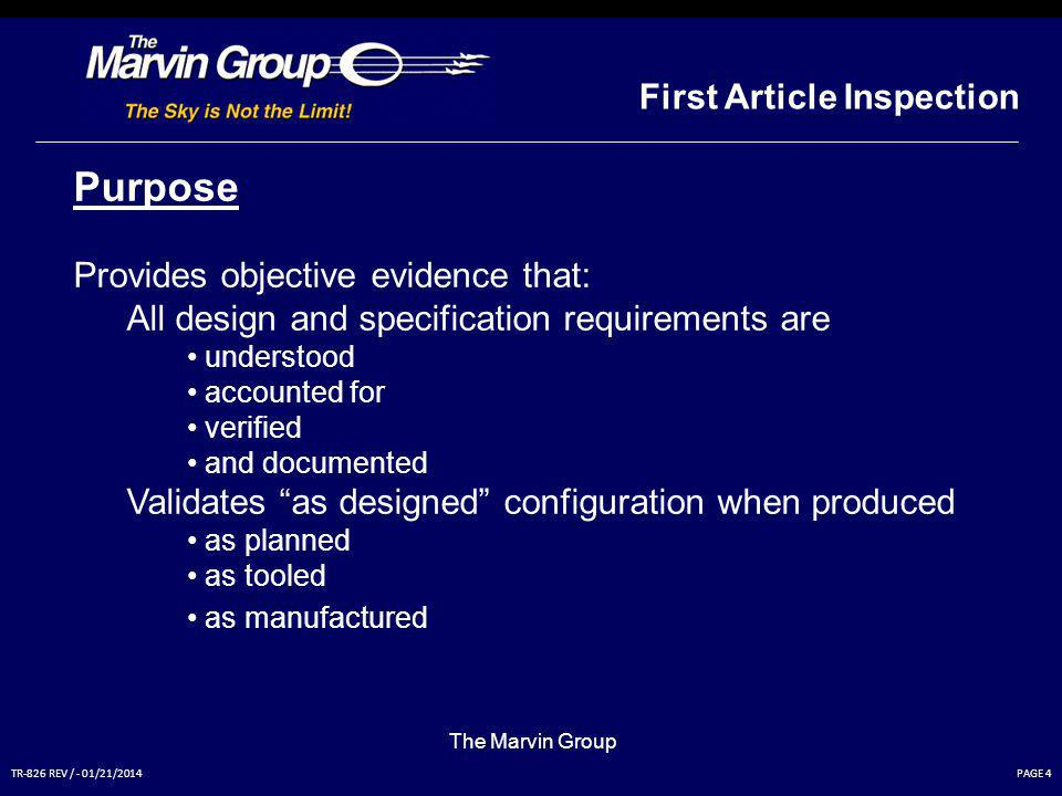 Purpose First Article Inspection Provides objective evidence that: