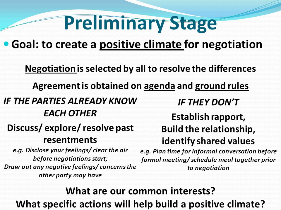 Preliminary Stage Goal: to create a positive climate for negotiation