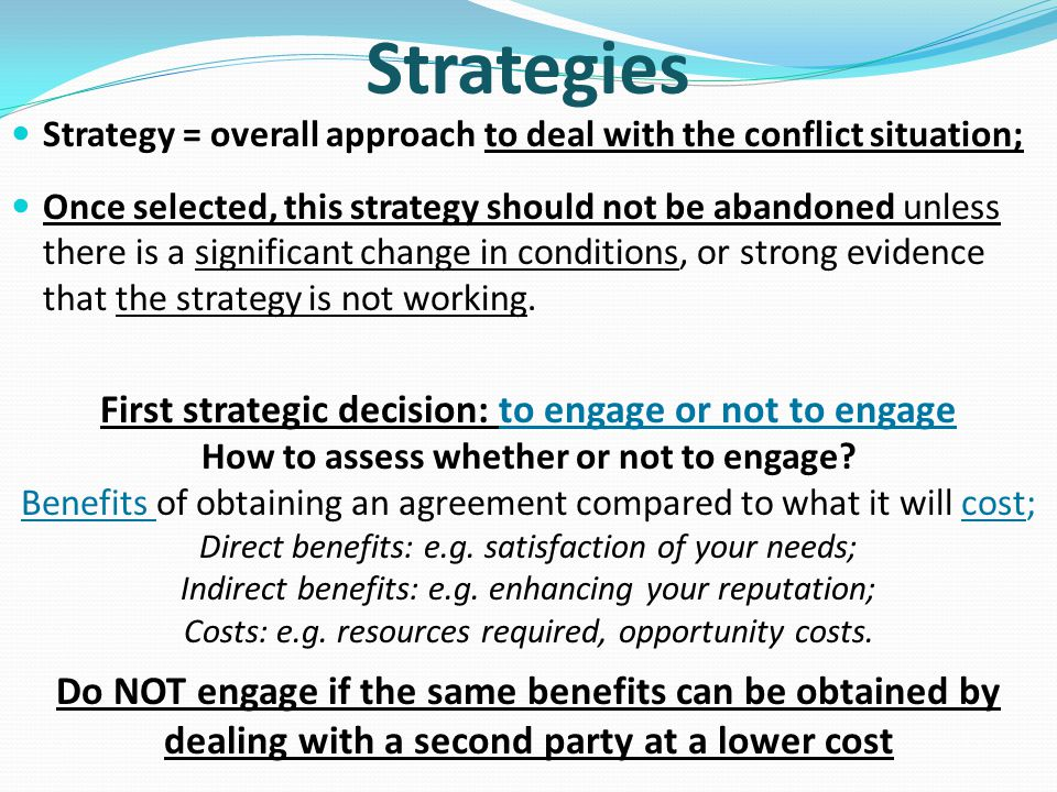Strategies First strategic decision: to engage or not to engage